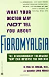 img - for What Your Doctor May Not Tell You about Fibromyalgia: The Revolutionary Treatment That Can Reverse the Disease by Paul St. Amand, R. (1999) Paperback book / textbook / text book