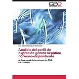 Análisis del perfil de expresión génico hepático hormono-dependiente: Aplicación de la tecnología de DNA microarrays...