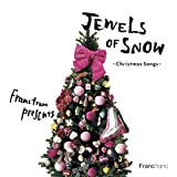 Francfranc Presents Jewels of Snow ~Christmas Songs