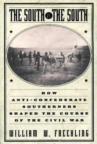 The South Vs. The South: How Anti-Confederate Southerners...