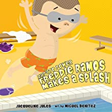 Freddie Ramos Makes a Splash: Zapato Power, Book 4 Audiobook by Jacqueline Jules Narrated by Pam Turlow