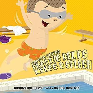 Freddie Ramos Makes a Splash: Zapato Power, Book 4 Hörbuch von Jacqueline Jules Gesprochen von: Pam Turlow