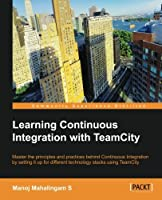 Learning Continuous Integration with TeamCity Front Cover