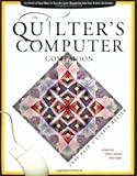 img - for Quilter's Computer Companion: Hundreds of Easy Ways to Turn the Cyber Revolution into Your Artistic Revolution book / textbook / text book