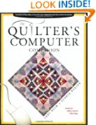 Quilter's Computer Companion: Hundreds of Easy Ways to Turn the Cyber Revolution into Your Artistic Revolution