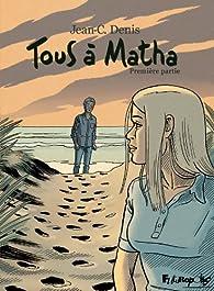 Tous à Matha, tome 1 par Jean-Claude Denis