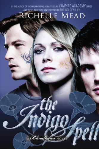 Richelle Mead - The Indigo Spell: A Bloodlines Novel