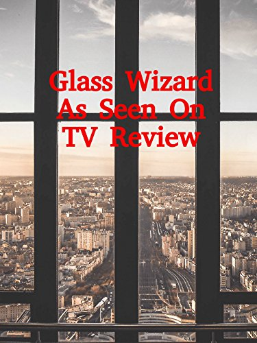Review: Glass Wizard As Seen On TV Review