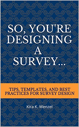 so-youre-designing-a-survey-tips-templates-and-best-practices-for-survey-design