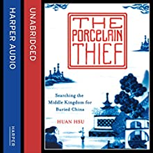 The Porcelain Thief (       UNABRIDGED) by Huan Hsu Narrated by Mike Grady