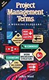 Project Management Terms: A Working Glossary (1890367257) by Ward, J. Leroy