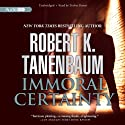 Immoral Certainty: Butch Karp and Marlene Ciampi, Book 3