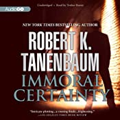 Immoral Certainty: Butch Karp and Marlene Ciampi, Book 3 | [Robert K. Tanenbaum]