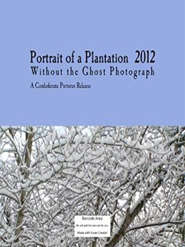 Portrait of a Plantation - Without the Ghost Photograph