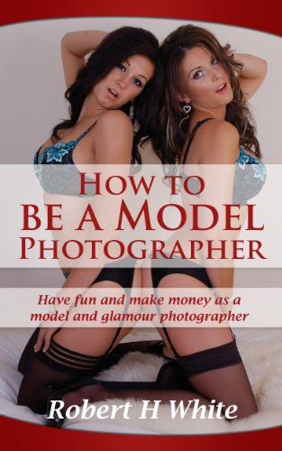 How to be a Model Photographer