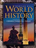 img - for WORLD HISTORY:CONNECTIONS TO TODAY 4 EDITION SURVEY STUDENT EDITION 2003C book / textbook / text book