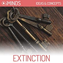 Extinction: Ideas & Concepts Audiobook by  iMinds Narrated by Fleet Cooper