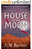 House of the Moon (A Dragon's Guide to Destiny Book 3)
