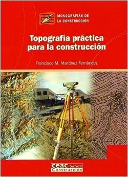 Topografia Practica Para La Construccion (Spanish Edition): Francisco