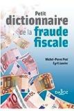 Petit dictionnaire de la fraude fiscale - 1ère édition