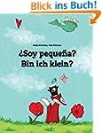 ¿Soy pequeña? Bin ich klein?: Libro i...