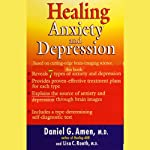 Healing Anxiety and Depression | Daniel G. Amen,Lisa C. Routh