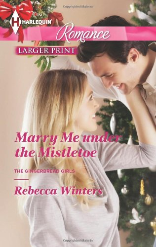 Image of Marry Me under the Mistletoe (Harlequin Romance\The Gingerbread Girls)