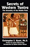 Secrets of Western Tantra: The Sexuality of the Middle Path (1561841137) by Christopher S. Hyatt