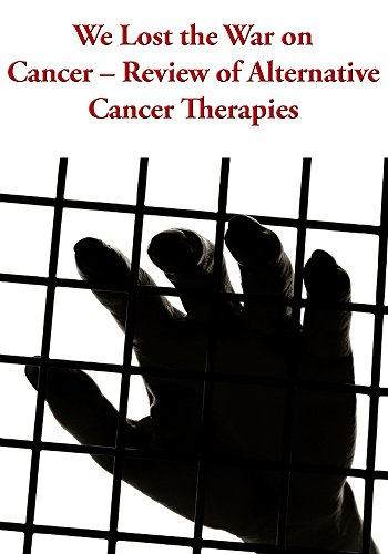 We Lost the War on Cancer - Review of Alternative Cancer Therapies (Alternative Medicine Review compare prices)