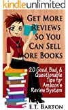 Get Reviews so You Can Sell More Book:  20 Good, Bad and Questionable Tips for Amazon's Review System (How to Sell More Books)