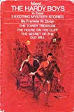 img - for Meet... The Hardy Boys in these 3 Exciting Mystery Stories: The Tower Treasure / The House on the Cliff / The Secret of the Old Mill (The Hardy Boys 1, 2, 3) book / textbook / text book