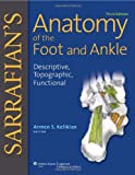 Sarrafians Anatomy of the Foot and Ankle: Descriptive, Topographic, Functional