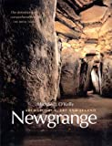 Michael J. O'Kelly Newgrange: Archaeology, Art and Legend (New Aspects of Antiquity)