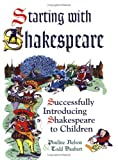 img - for Starting with Shakespeare: Successfully Introducing Shakespeare to Children book / textbook / text book