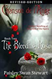 Chanson de l'Ange Book Two: The Bleeding Rose (Volume 2)