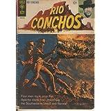 Rio Conchos: adaptacion de la pelicula protagonizada por Richard Boone