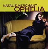 Ophelia Natalie Merchant