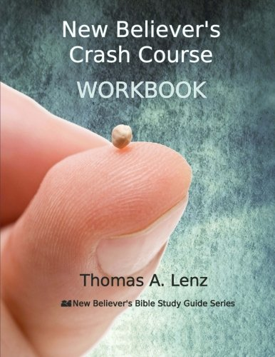 New Believer's Crash Course Workbook: Volume 2 (New Believer's Bible Study Guide Workbook)