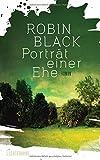 Buchinformationen und Rezensionen zu Porträt einer Ehe: Roman von Robin Black