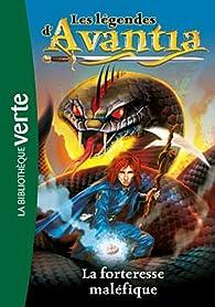 Les légendes d'Avantia 04 - La forteresse maléfique par Adam Blade