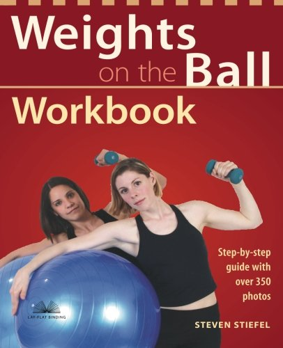 Weights On The Ball Workbook: Step-By-Step Guide With Over 350 Photos front-487455