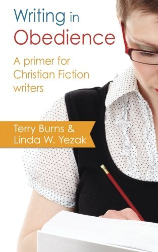 Writing in Obedience: A Primer for Writing Christian Fiction