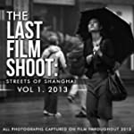 THE LAST FILM SHOOT: STREETS of SHANG...