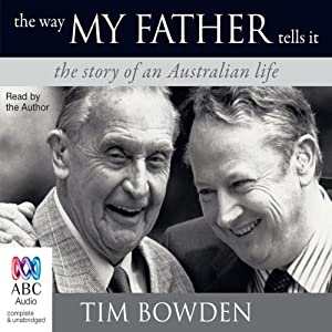 The Way My Father Tells It | [Tim Bowden]