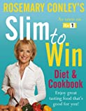 Rosemary Conley Slim to Win: Diet and Cookbook