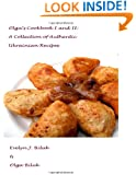 Olga's Cookbook I and II: A Collection of Authentic Ukrainian Recipes