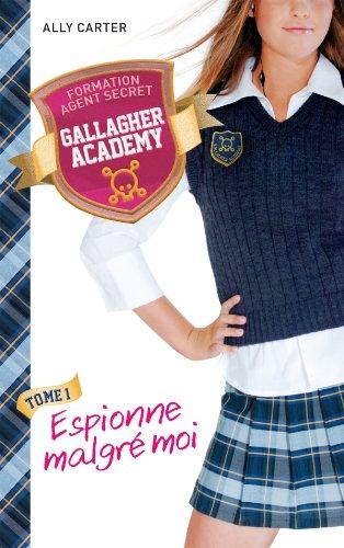 Gallagher Academy - Tome 1: Espionne malgré moi  de Ally Carter 51UX27qQh2L._