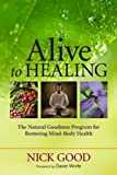 51UX3KRzNbL. SL160  Alive to Healing: The Natural Goodness Program for Restoring Mind Body Health