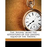 The Ayesha, Being the Adventures of the Landing Squad of the Emden,