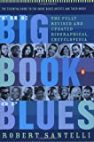 The Big Book of Blues: The Fully Revised and Updated Biographical Encyclopedia (0141001453) by Santelli, Robert